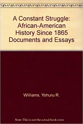 Essay For High School Application A Constant Struggle Africanamerican History Since  Documents And  Essays Abraham Lincoln Essay Paper also Essay Writing On Newspaper A Constant Struggle Africanamerican History Since  Documents  Essay About Healthy Food