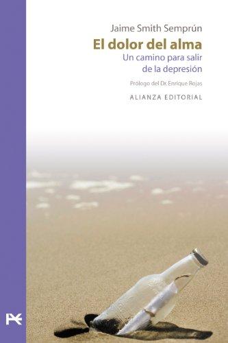 El dolor del alma: Un camino para salir de la depresión (Libros Singulares (Ls)) por Smith Semprún, Jaime,Enrique Rojas