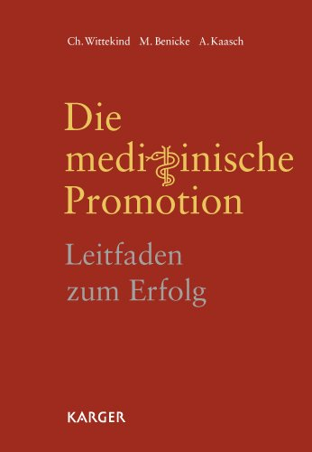 Die Medizinische Promotion: Leitfaden Zum Erfolg (German Edition)