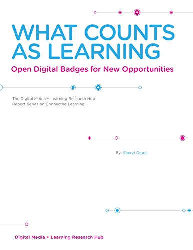 What Counts as Learning: Open Digital Badges for New Opportunities (Digital Badges)