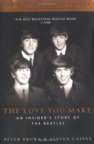 The Love You Make by Peter Brown and Steven Gaines