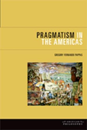 Pragmatism in the Americas (American Philosophy)