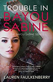 Trouble in Bayou Sabine: A Bayou Sabine Novel (The Bayou Sabine Series Book 1)