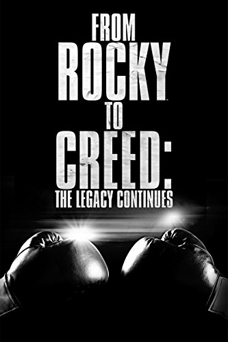 From Rocky To Creed  The Legacy Continues