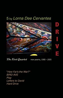 Drive: The First Quartet: New Poems, 1980-2005 by [Cervantes, Lorna Dee]