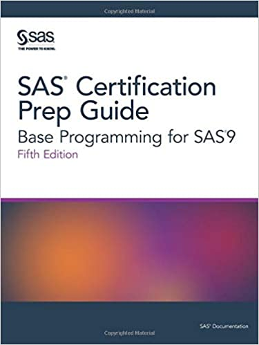 SAS(R) Certification Prep Guide: Base Programming for SAS(R)9, Fifth ...