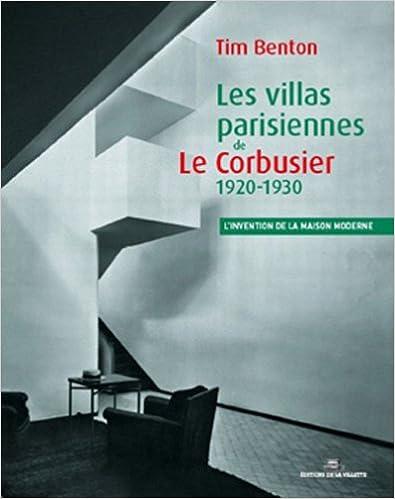 En ligne Les villas parisiennes de Le Corbusier et Pierre Jeanneret : 1920-1930 pdf