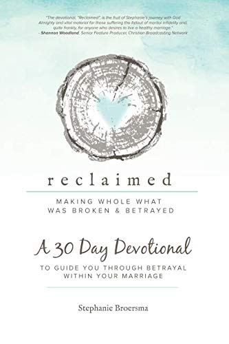 Reclaimed 30 Day Devotional: To Guide You Through Betrayal Within Your... - 41W1sv4hdyL