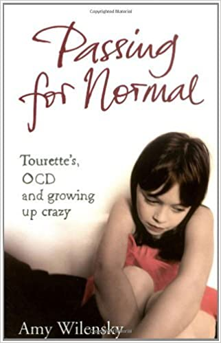 Book Passing For Normal: Tourette's, OCD and growing up crazy (Pocket Books) by Amy Wilensky (2006-11-06)