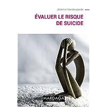Evaluer le risque de suicide: Suivre au mieux les patients à tendances suicidaires (Psy t. 14) (French Edition)