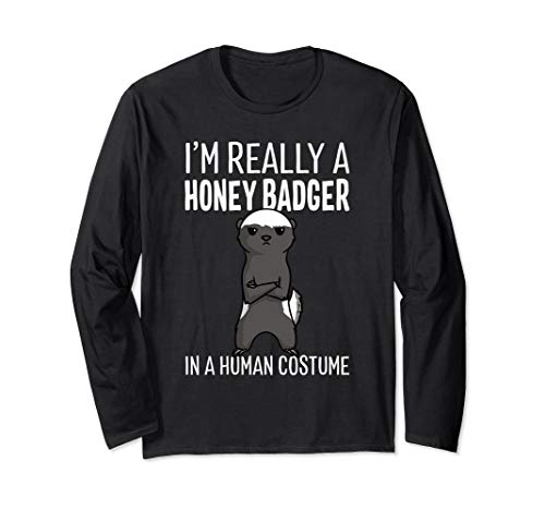 I'm Really A Honey Badger In A Human
