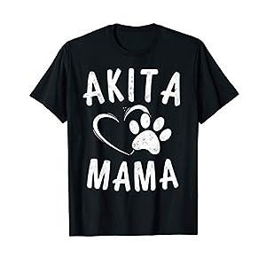 Fun Akita Mama Gift Pet Lover Apparel Dog Akita Mom T-Shirt 34