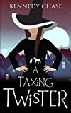 A Taxing Twister (Witches of Hemlock Cove) (Volume 7)