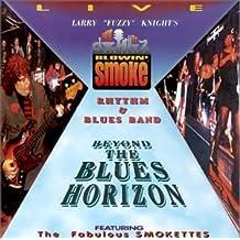 Beyond the Blues Horizon By Blowin' Smoke Rhythm & Blues Band (2000-03-14)