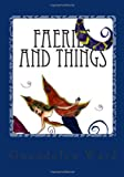 Faeries and Things, Gwendolyn Ward, 149276311X