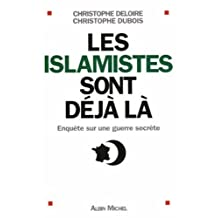 Les islamistes sont déjà là: Enquête sur une guerre secrète