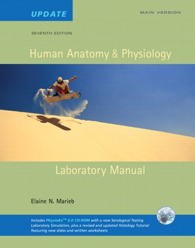 Human Anatomy & Physiology Lab Manual, Main Version, Update with Access to PhysioEx 6.0 (NASTA Edition) (7th Edition