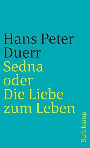 Sedna oder Die Liebe zum Leben (suhrkamp taschenbuch)