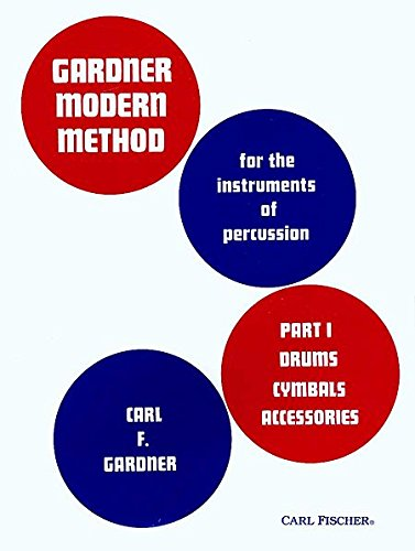 Modern Method, Part 1 Drums, Cymbals, Accessories - For the Instruments of Percussion: Part 1