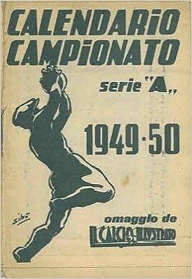 Calendario 1949.Calendario Campionato Serie A 1949 50 Omaggio De Il