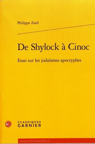 de Shylock a Cinoc: Essai Sur Les Judaismes Apocryphes (Perspectives Comparatistes) (French Edition)