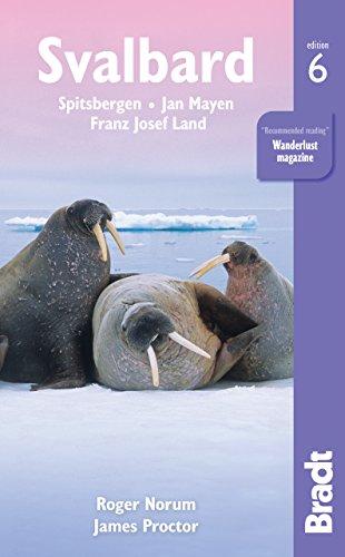 Svalbard: Spitsbergen, Jan Mayen, Franz Josef Land (Bradt Travel Guide)