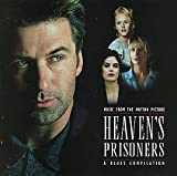 Heaven's Prisoners: Music From The Motion Picture - A Blues Compilation