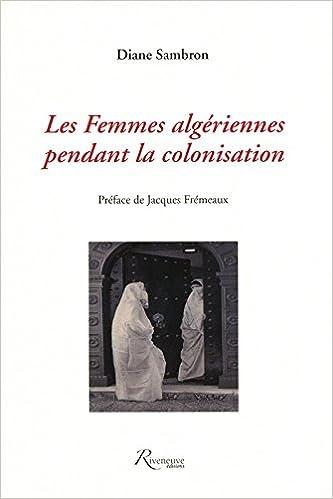 Download LES FEMMES ALGERIENNES PENDANT LA COLONISATION pdf ebook