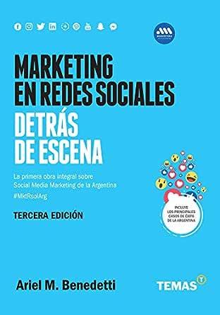Marketing En Redes Sociales Detras De Escena Ebook Benedetti Ariel M Amazon Com Mx Tienda Kindle