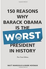 150 Reasons Why Barack Obama Is The Worst President In History Paperback