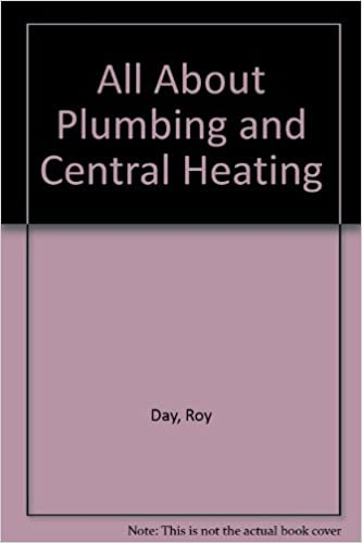 All About Plumbing and Central Heating: Roy Day: 9780600302971 ...