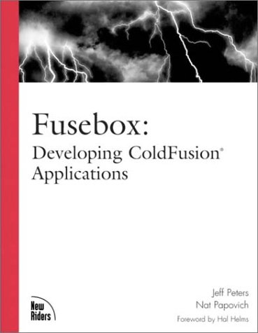Fusebox: Developing ColdFusion Applications by Brand: New Riders