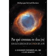 Por qué creemos en dios(es): Una guía concisa de la ciencia de la fe (Spanish Edition)