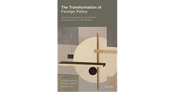 The Transformation of Foreign Policy: Drawing and Managing Boundaries from Antiquity to the Present