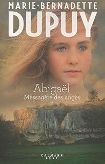 Abigaël : messagère des anges 01, Dupuy, Marie-Bernadette
