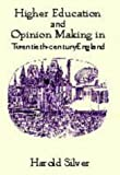 Higher Education and Opinion Making in Twentieth-Century England, Harold Silver, 071300231X
