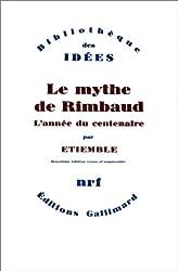 Le Mythe de Rimbaud, tome V : L'année du centenaire