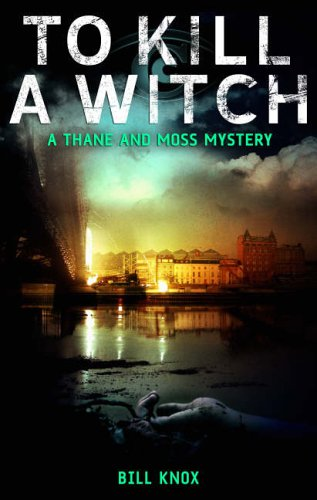 To Kill a Witch (Thane and Moss Mystery)