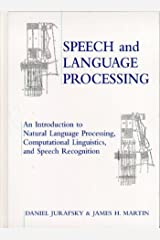 Speech and Language Processing: An Introduction to Natural Language Processing, Computational Linguistics and Speech Recognition Hardcover
