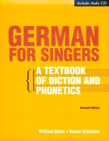 German for Singers: A Textbook of Diction and Phonetics, Second Edition (Book & CD-ROM)