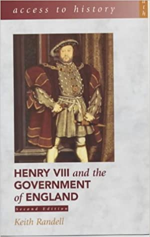 Access To History: Henry VIII and the Government of England, 2nd Edition by Randell, Keith (June 1, 2001)
