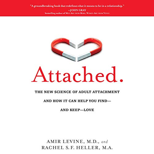 Attached: The New Science of Adult Attachment and