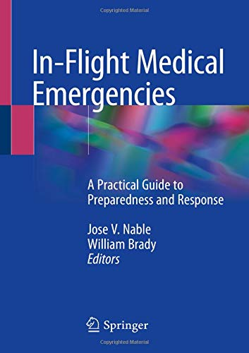 [B.o.o.k] In-Flight Medical Emergencies: A Practical Guide to Preparedness and Response P.D.F