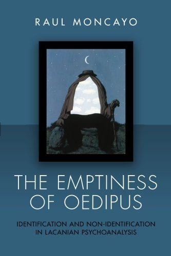 The Emptiness of Oedipus: Identification and Non-Identification in Lacanian Psychoanalysis