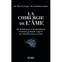 La chirurgie de l'âme (Essais et documents) (French Edition)