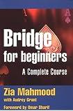 Bridge for Beginners: A Complete Course (Batsford Bridge Books)