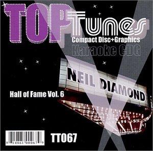 Karaoke Tunes Top - Top Tunes Karaoke CDG TT-067 Hall of Fame Vol. 6 Neil Diamond
