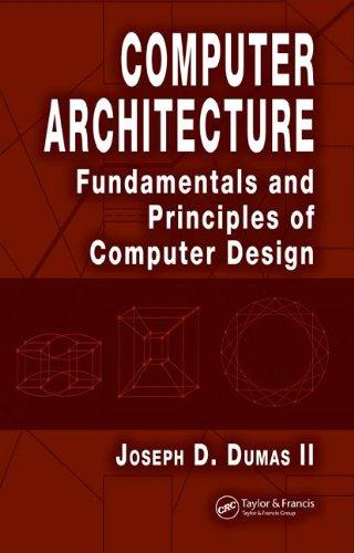 Computer Architecture: Fundamentals and Principles of Computer Design