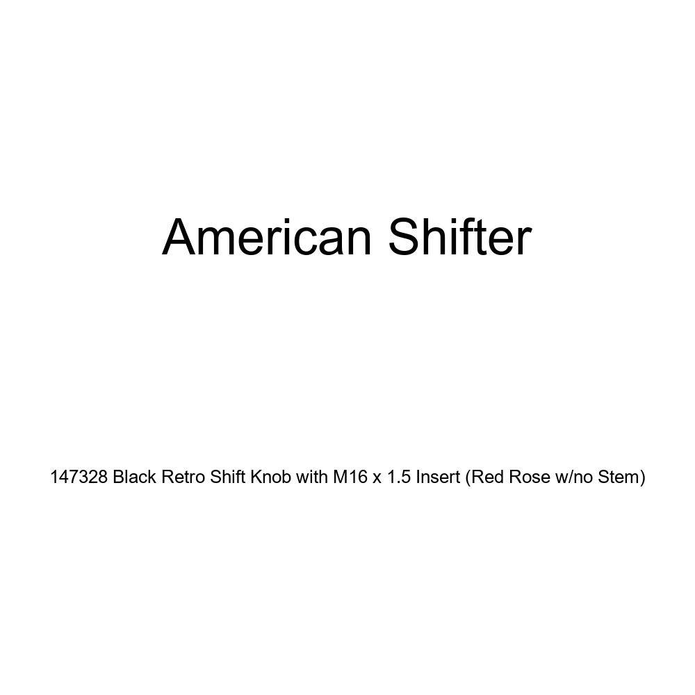 American Shifter 147328 Black Retro Shift Knob with M16 x 1.5 Insert Red Rose w//no Stem