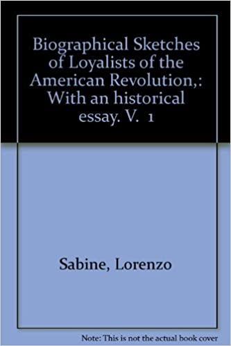 biographical sketches of loyalists of the american revolution  biographical sketches of loyalists of the american revolution an historical essay v 1 lorenzo sabine com books